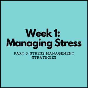 Managing Stress Part 3
