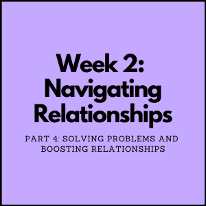 Solving Problems & Boosting Relationships - Social Emotional Learning