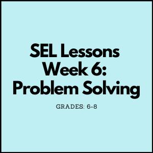 SEL Problem Solving Grades 6-8