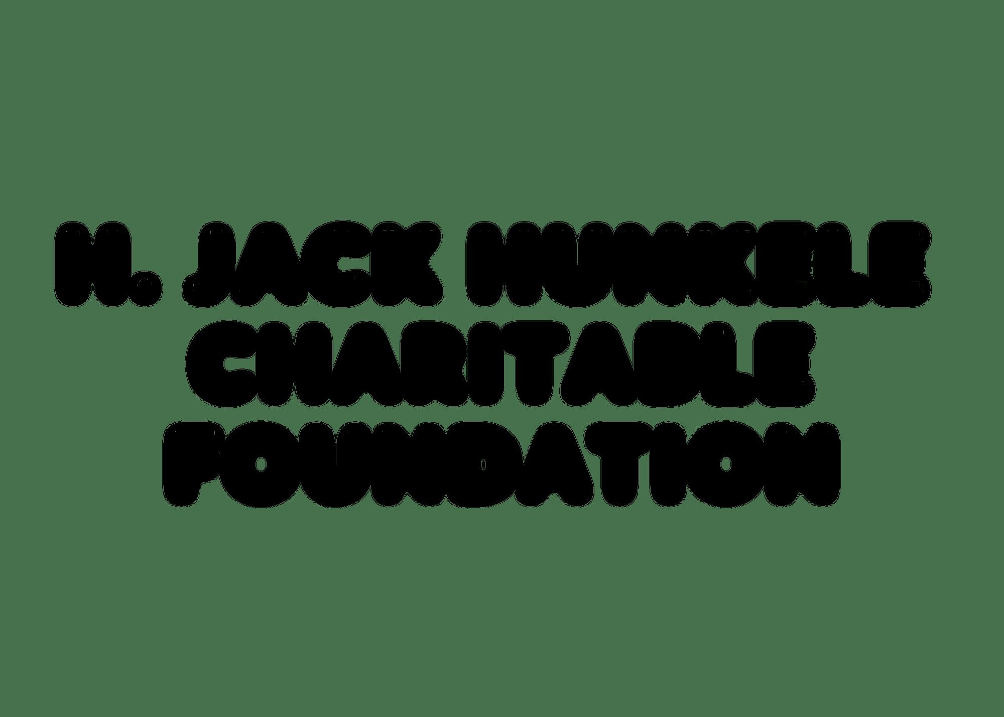 H Jack Hunkele Charitable Foundation name